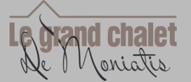 LE GRAND CHALET DE MONIATIS